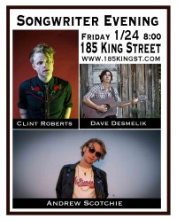 Songwriter Evening with Dave Desmelik, Andrew Scotchie and Clint Roberts